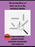 Number Search Puzzle Book: 200 Challenging Large Print Number Searches For Adults