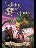 Talking to Dragons, Volume 4: The Enchanted Forest Chronicles, Book Four