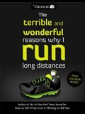 The Terrible and Wonderful Reasons Why I Run