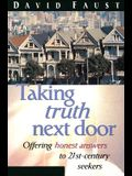 Taking Truth Next Door: Offering Honest Answers to 21-Century Seekers