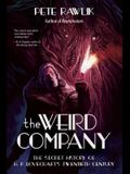 The Weird Company: The Secret History of H. P. Lovecraft's Twentieth Century
