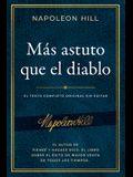 Más Astuto Que El Diablo (Outwitting the Devil): El Texto Completo Original Sin Editar; El Autor de Piense Y Hágase Rico, El Libro Sobre El Éxito de M