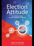 Election Attitude: How Internet Voting Leads to a Stronger Democracy