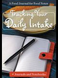 Tracking Your Daily Intake - A Food Journal for Food Notes