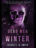 Saga of the Dead Men Walking - Dead Men in Winter: The Snowflakes Trilogy: Book II