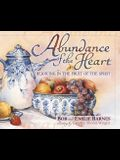 Abundance of the Heart: Rejoicing in the Fruit of the Spirit
