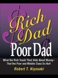 Rich Dad, Poor Dad: What the Rich Teach Their Kids about Money--That the Poor and the Middle Class Do Not!