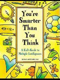 You're Smarter Than You Think: A Kid's Guide To Multiple Intelligence (Turtleback School & Library Binding Edition)