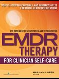 Emdr for Clinician Self-Care: Models, Scripted Protocols, and Summary Sheets for Mental Health Interventions