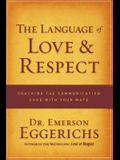 The Language of Love & Respect: Cracking the Communication Code with Your Mate