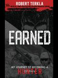 Earned: My Journey to becoming a Hunter of Man