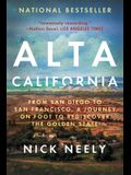 Alta California: From San Diego to San Francisco, a Journey on Foot to Rediscover the Golden State
