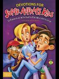 Devotions for Super Average Kids, Book 1: 30 Adventures with God for Kids Who Like to Laugh