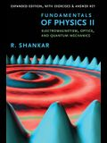 Fundamentals of Physics II: Electromagnetism, Optics, and Quantum Mechanics