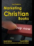 Your Guide to Marketing Christian Books: Fourth Edition