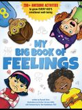 My Big Book of Feelings: 200+ Awesome Activities to Grow Every Kid's Emotional Well-Being
