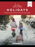 Wild and Free Holidays: 35 Festive Family Activities to Make the Season Bright