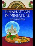 Manhattan in Miniature: A Miniature Mystery