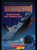 Sobreviví El Naufragio del Titanic, 1912 (I Survived the Sinking of the Titanic, 1912), 1