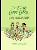 The Every Body Book: The LGBTQ+ Inclusive Guide for Kids about Sex, Gender, Bodies, and Families