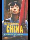 Reinventing China: A Generation and Its Films