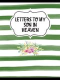 Letters To My Son In Heaven: Bereavement - Coping With Loss - Grief Notebook - Remembrance