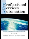 Professional Services Automation: Optimizing Project and Service Oriented Organizations