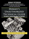 Donny's Unauthorized Technical Guide to Harley-Davidson, 1936 to Present: Volume V: Part I of II-The Shovelhead: 1966 to 1985