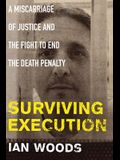 Surviving Execution: A Miscarriage of Justice and the Fight to End the Death Penalty