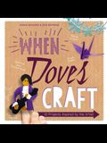 When Doves Craft: Ten Projects Inspired by the Artist