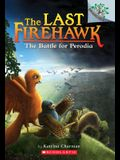 The Battle for Perodia: A Branches Book (the Last Firehawk #6), 6