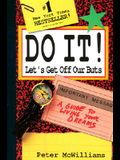 Do It! Let's Get Off Our But's (The Life 101 Series)