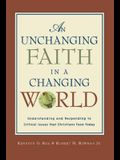 An Unchanging Faith in a Changing World: Understanding and Responding to Critical Issues That Christians Face Today