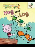 Hog on a Log: An Acorn Book (a Frog and Dog Book #3) (Library Edition), 3