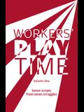 Workers Play Time (Vol 1): A Collection of Plays Born from the Great Struggles of the Trade Union Movement