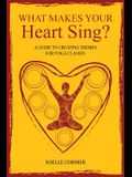 What Makes Your Heart Sing?: a guide to creating themes for yoga classes