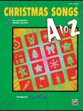 Christmas Songs A to Z: 60 Fun and Familiar Holiday Favorites (Easy Piano)