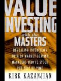 Value Investing With the Masters: Revealing Interviews With 20 Market-Beating Managers Who Have Stood the Test of Time