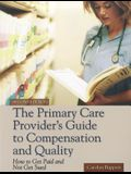The Primary Care Provider's Guide to Compensation and Quality: Paperback Edition [With CDROM]