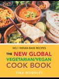 The New Global Vegetarian/Vegan Cook Book: No.1 Indian Base Recipes