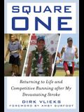 Square One: Returning to Life and Competitive Running After My Devastating Stroke