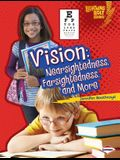 Vision: Nearsightedness, Farsightedness, and More