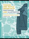 Fashion and Textile Design with Photoshop and Illustrator: Professional Creative Practice