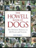 The Howell Book of Dogs: The Definitive Reference to 300 Breeds and Varieties