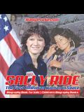 Sally Ride: The First American Woman in Space - Biography Book for Kids - Children's Biography Books