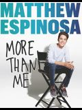 Matthew Espinosa: More Than Me