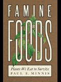 Famine Foods: Plants We Eat to Survive