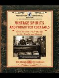 Vintage Spirits and Forgotten Cocktails: Prohibition Centennial Edition: From the 1920 Pick-Me-Up to the Zombie and Beyond - 150+ Rediscovered Recipes