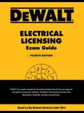 Dewalt Electrical Licensing Exam Guide: Based on the NEC 2014
