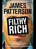 Filthy Rich: A Powerful Billionaire, the Sex Scandal That Undid Him, and All the Justice That Money Can Buy: The Shocking True Stor